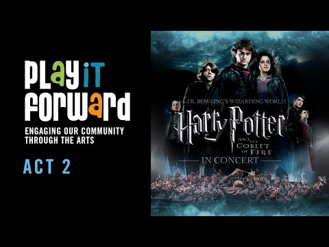 Play it Forward Act 2 the magic of Harry Potter and the Phoenix Symphony